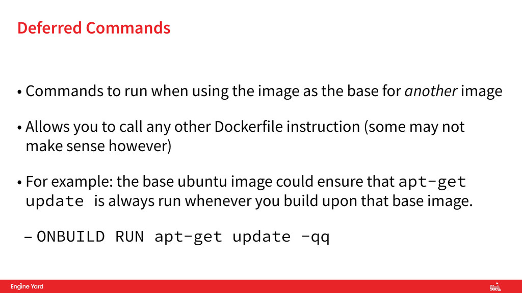 • Commands to run when using the image as the b...