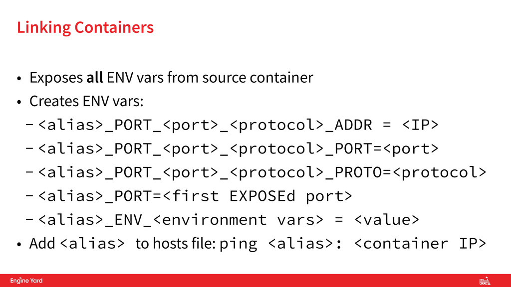 • Exposes all ENV vars from source container • ...