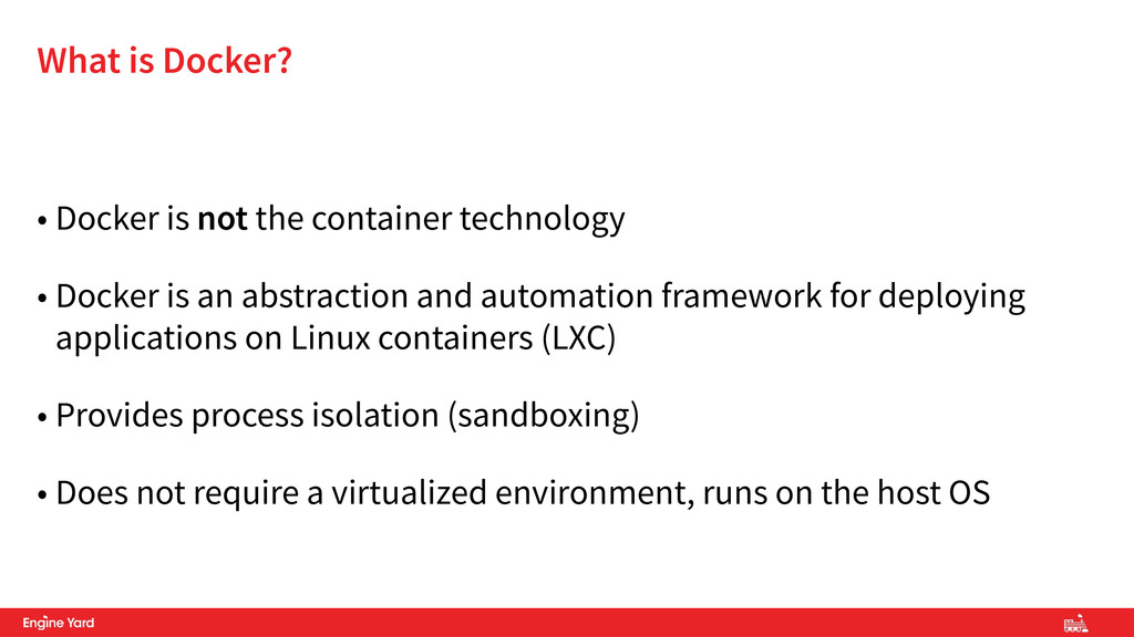 • Docker is not the container technology • Dock...