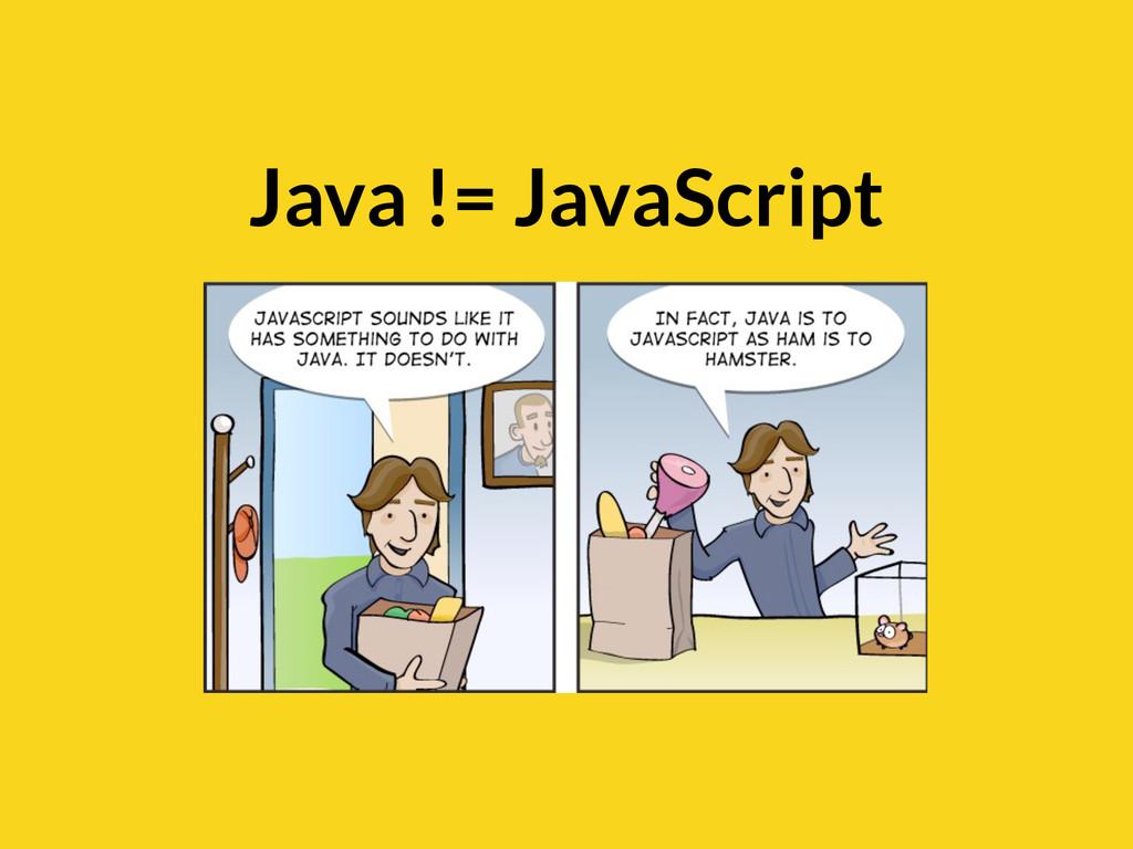 Java != JavaScript