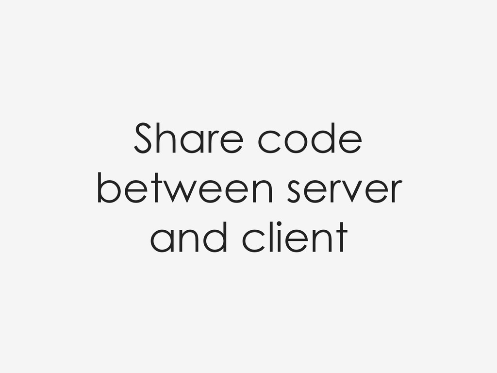 Share code between server and client