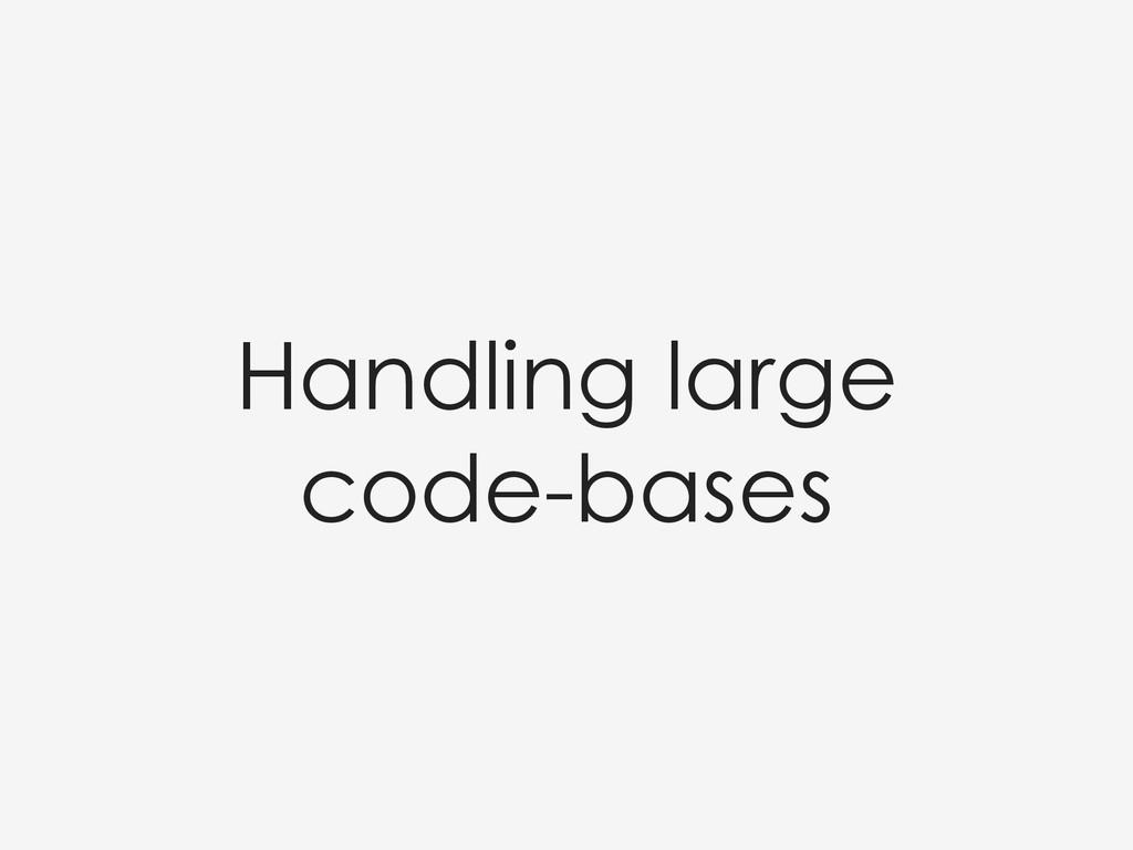 Handling large code-bases
