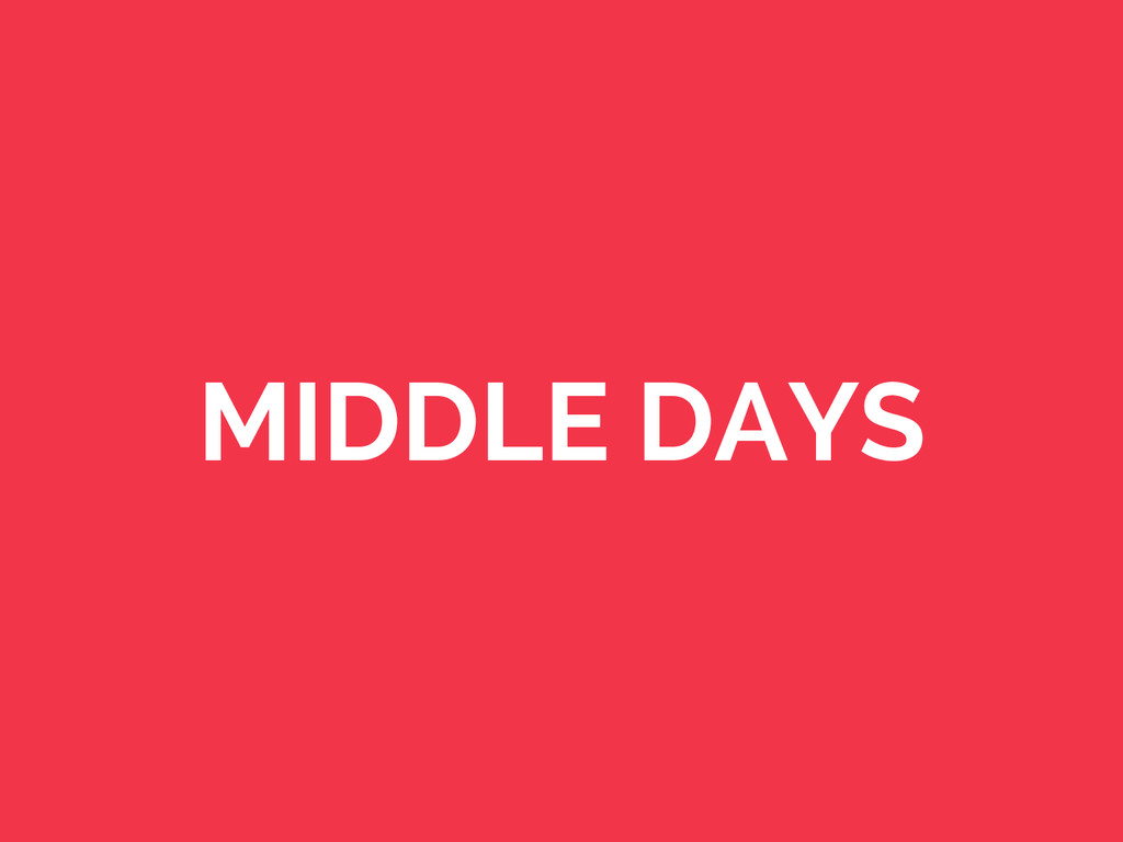 MIDDLE DAYS