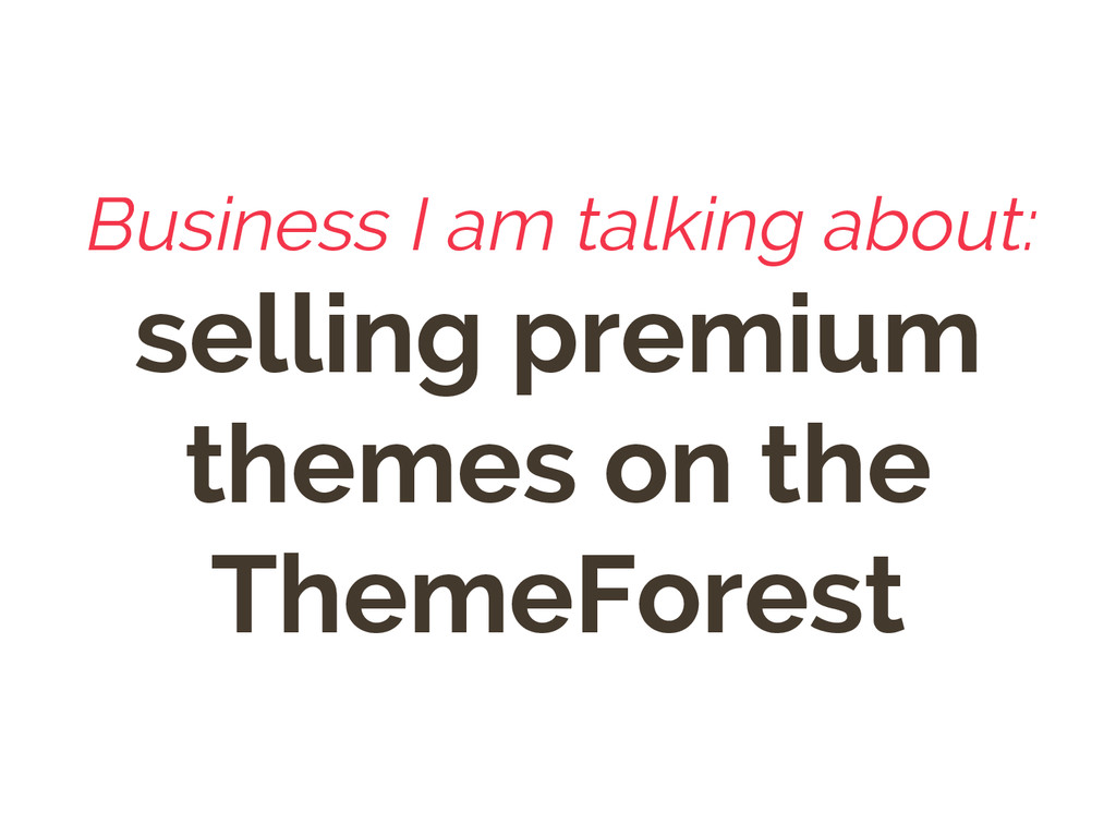 Business I am talking about: selling premium th...