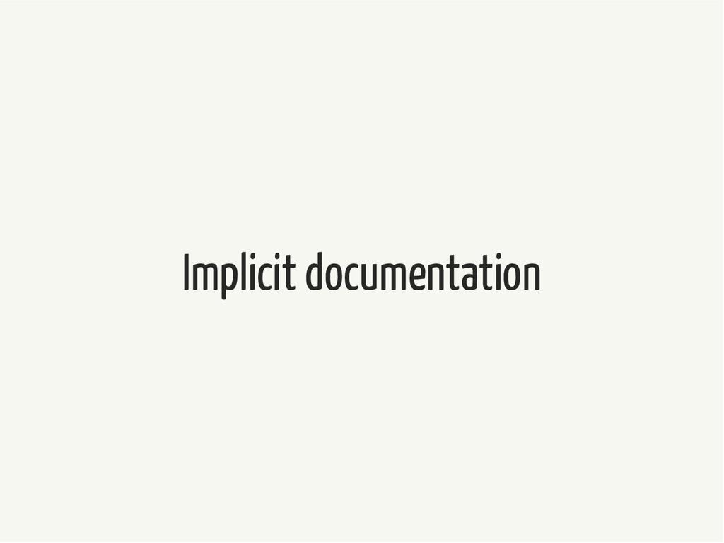 Implicit documentation