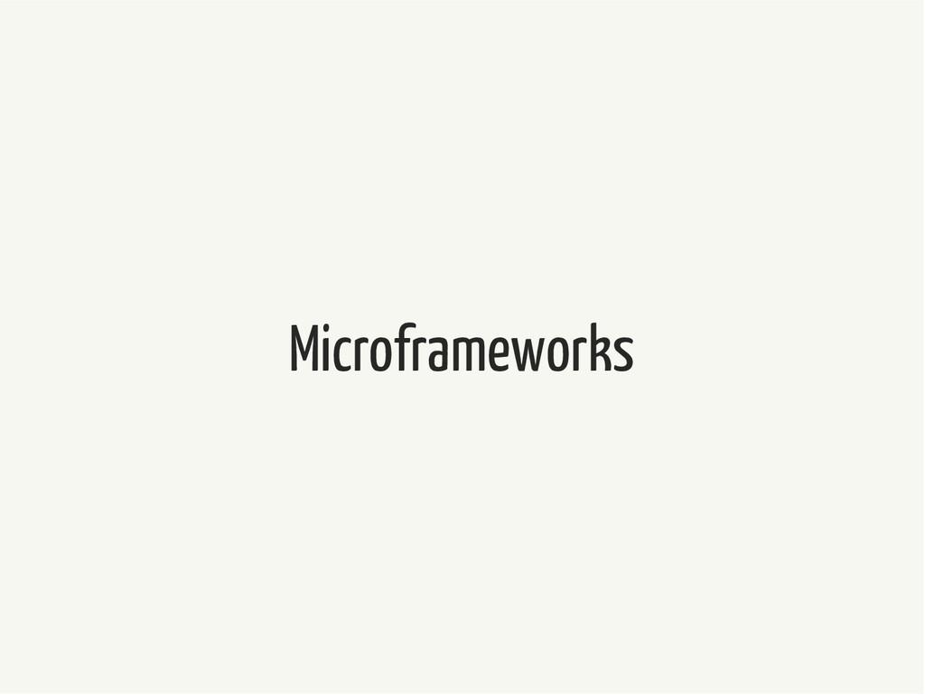 Microframeworks