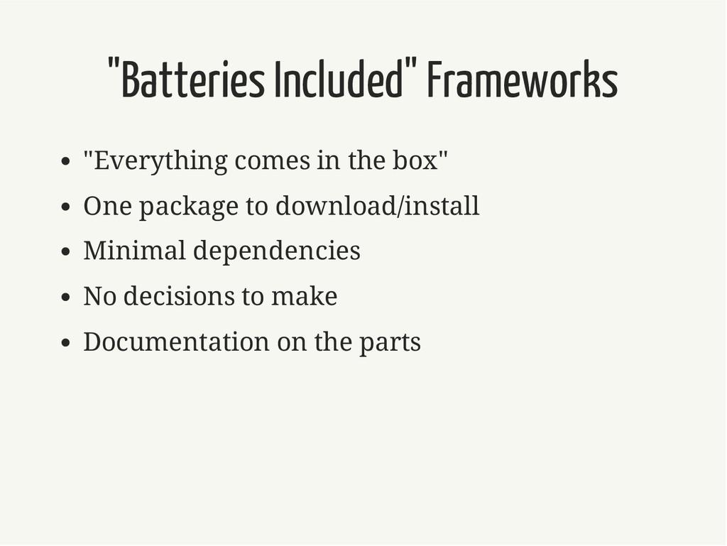 """Batteries Included"" Frameworks ""Everything com..."
