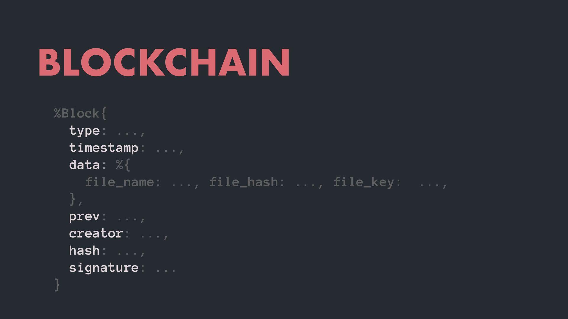 BLOCKCHAIN %Block{ type: ..., timestamp: ..., d...