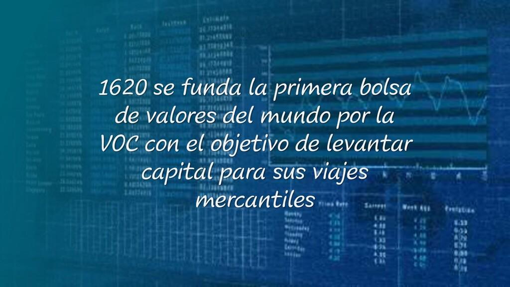 1620 se funda la primera bolsa de valores del m...
