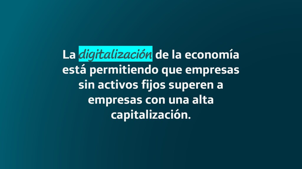 La digitalización de la economía está permitien...