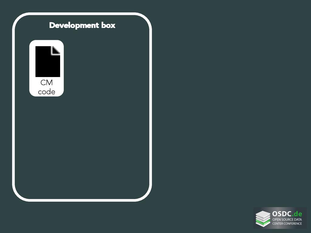 Development box     CM code