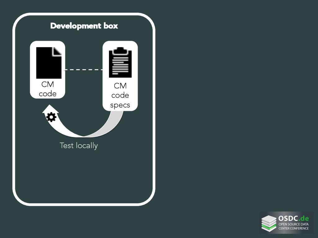 Development box     CM code     CM co...