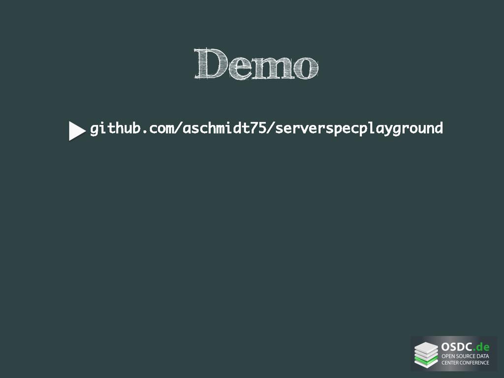 Demo • github.com/aschmidt75/serverspecplaygro...