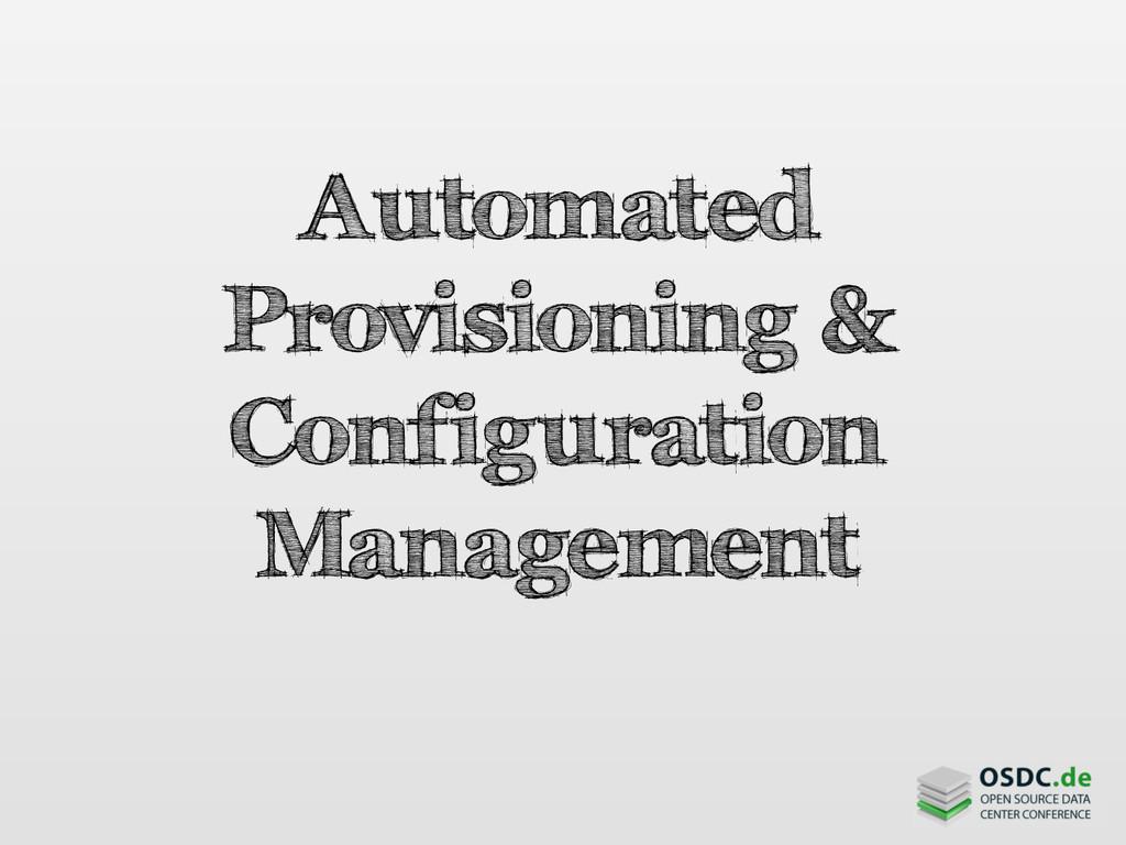 Automated Provisioning & Configuration Manageme...