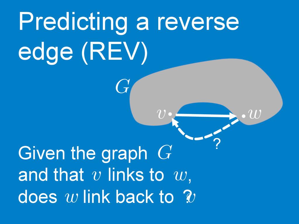 v w ?   G Predicting a reverse edge (REV) Gi...