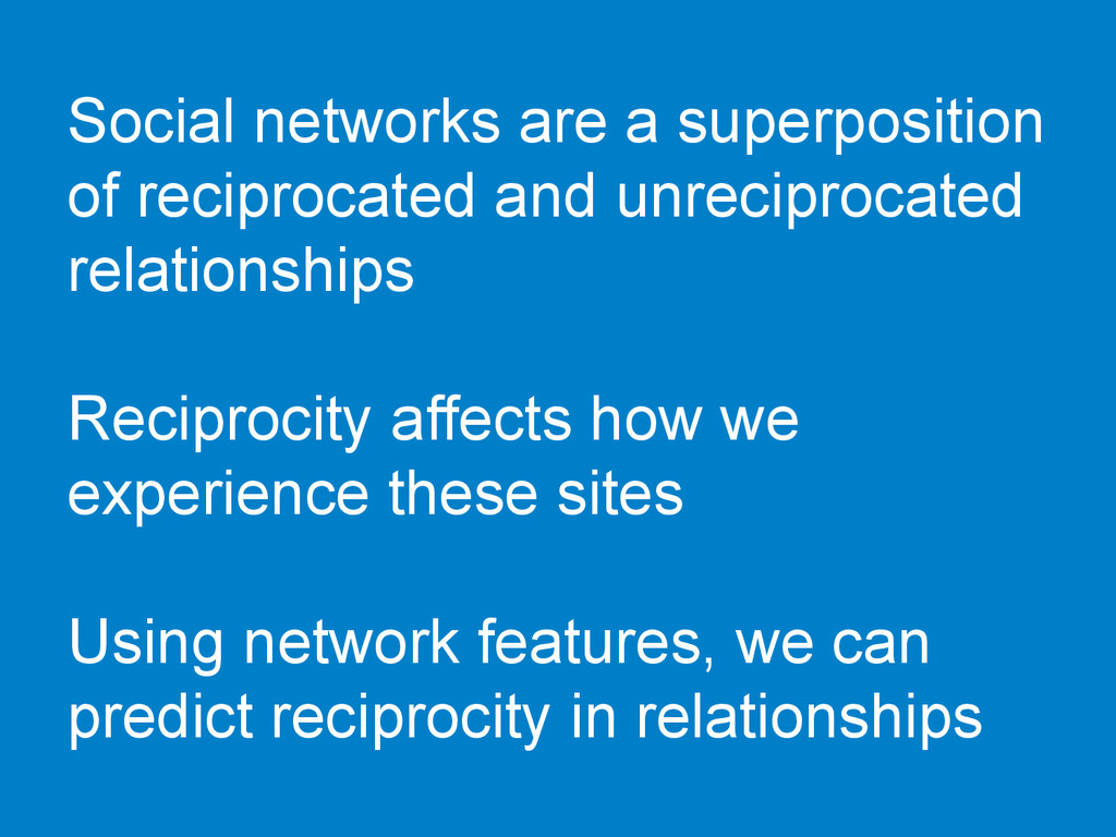 Social networks are a superposition of reciproc...