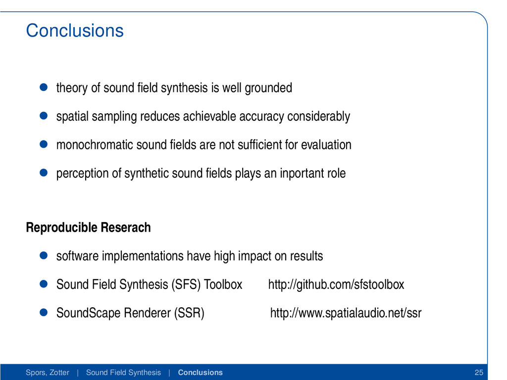 Conclusions • theory of sound field synthesis is...