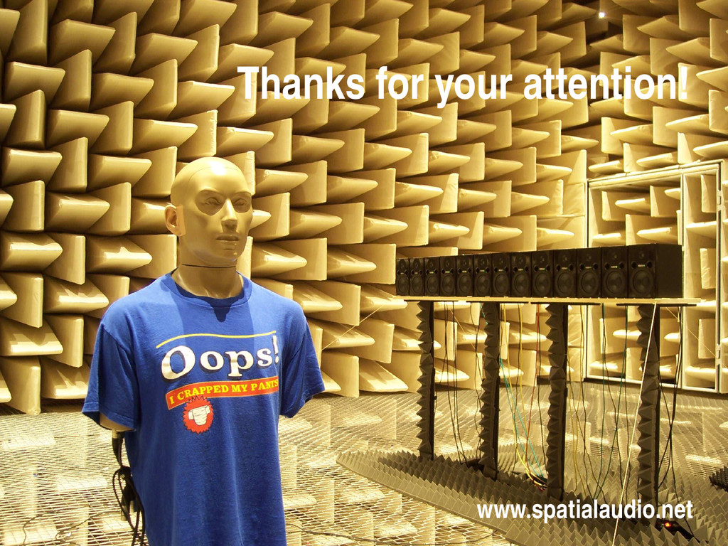 Thanks for your attention! www.spatialaudio.net