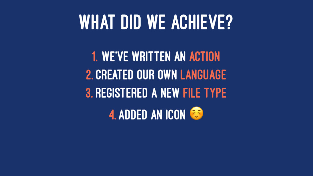 WHAT DID WE ACHIEVE? 1. We've written an Action...