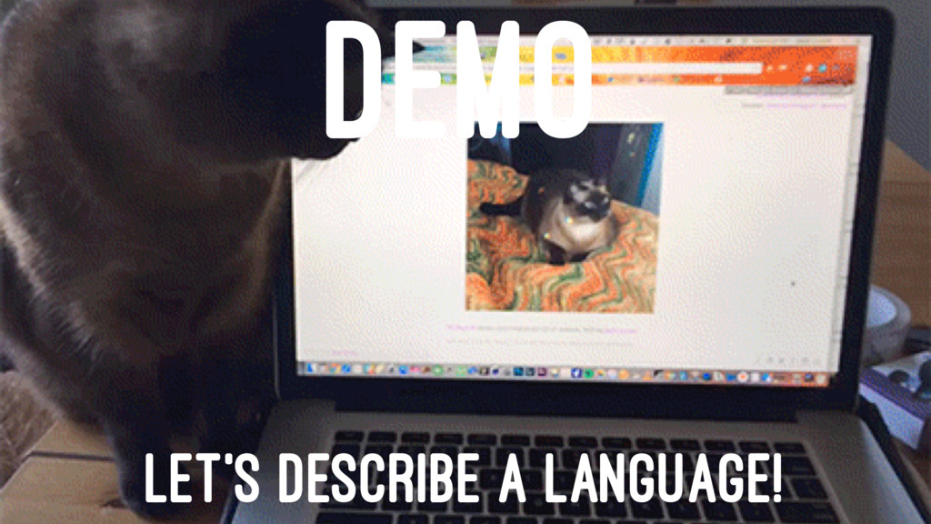 DEMO LET'S DESCRIBE A LANGUAGE!