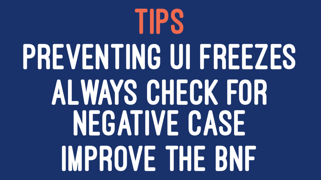 TIPS PREVENTING UI FREEZES ALWAYS CHECK FOR NEG...