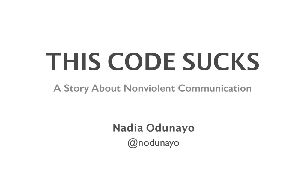 THIS CODE SUCKS A Story About Nonviolent Commun...
