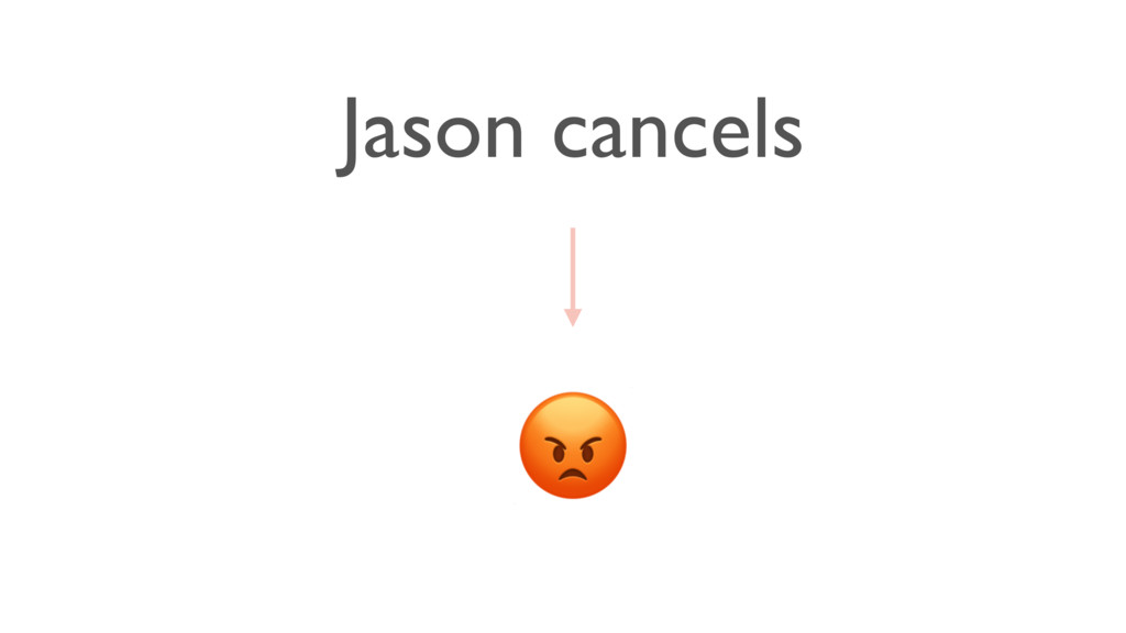 Jason cancels