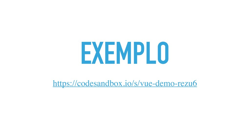 EXEMPLO https://codesandbox.io/s/vue-demo-rezu6