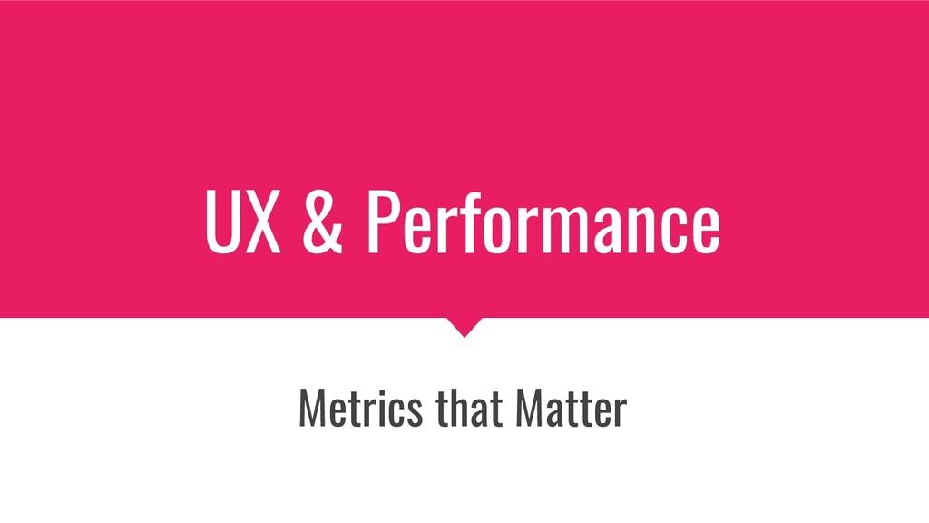 UX & Performance Metrics that Matter