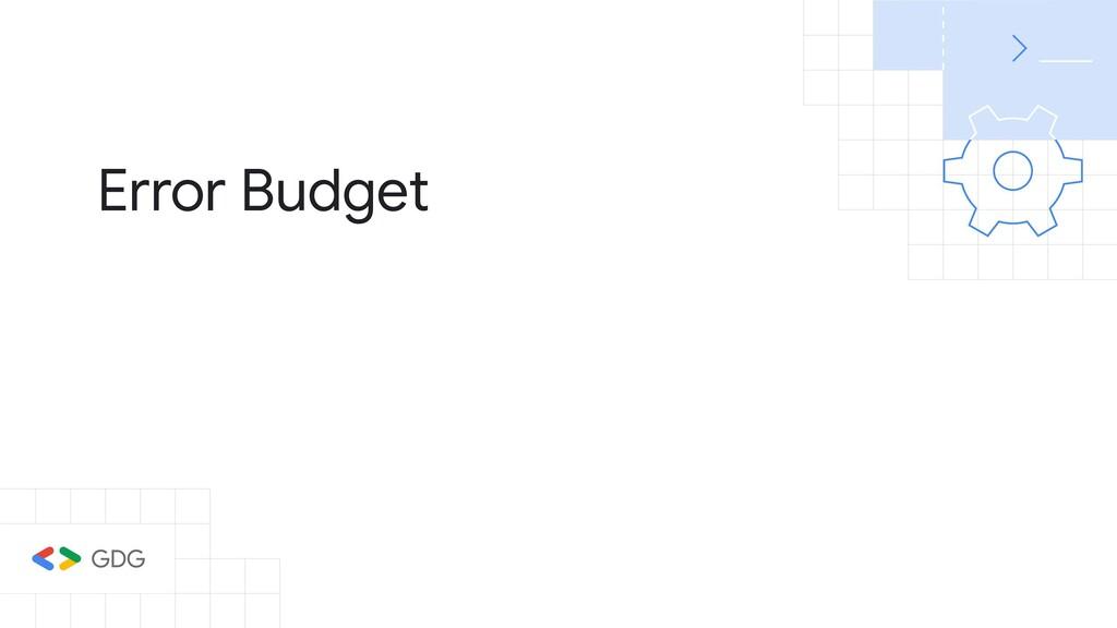 Error Budget