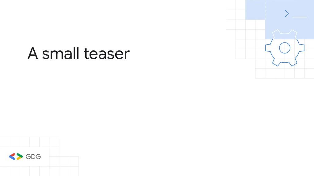 A small teaser