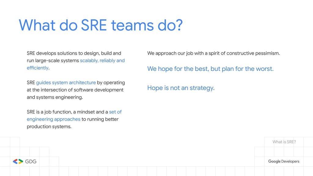 What do SRE teams do? SRE develops solutions to...