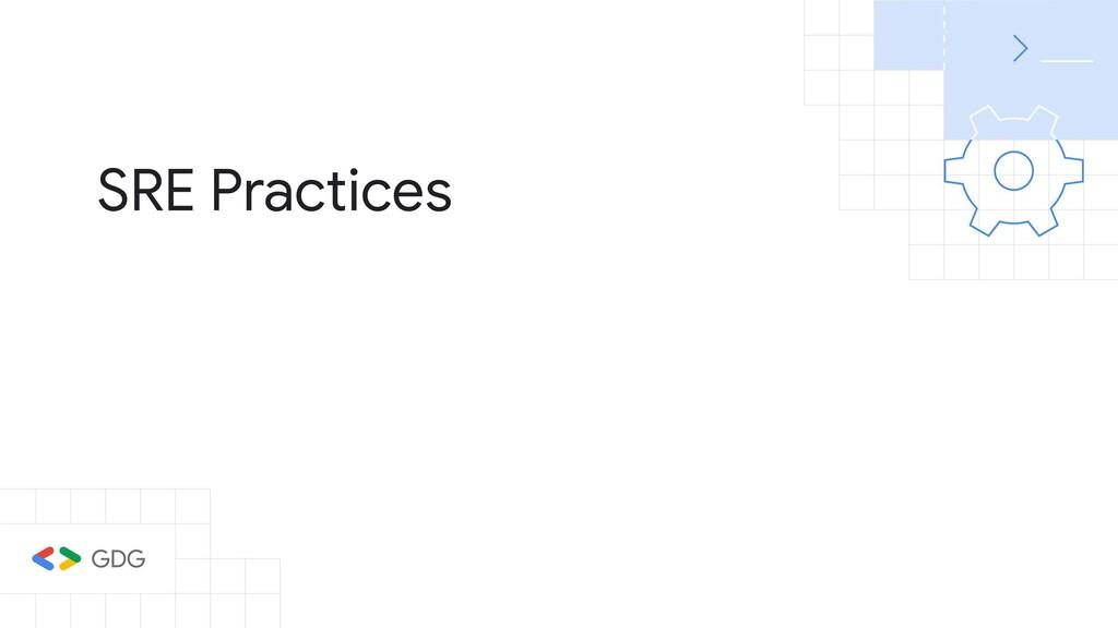 SRE Practices