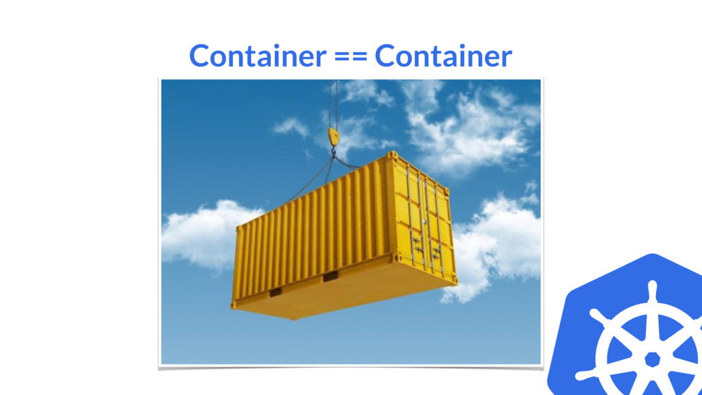 Container == Container