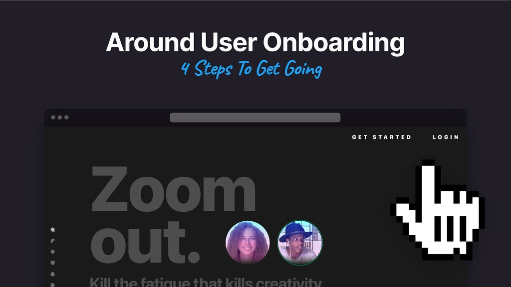 Around User Onboarding 4 Steps To Get Going