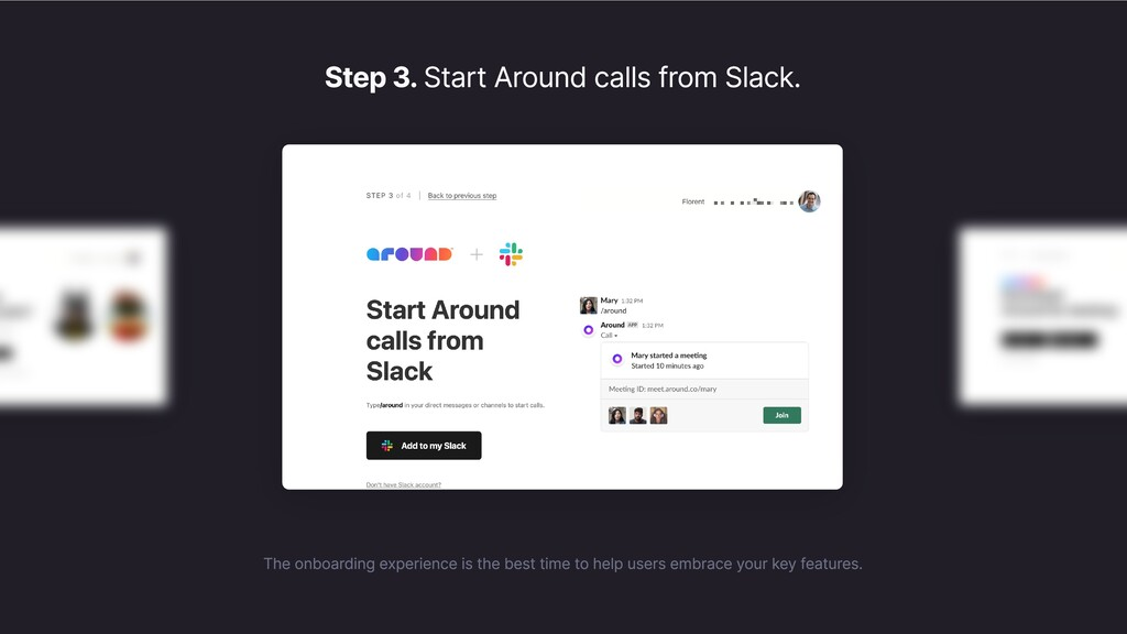 Step 3. Start Around calls from Slack. The onbo...