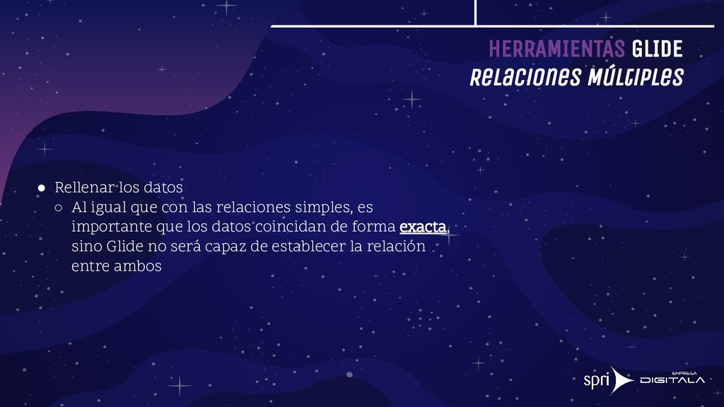 HERRAMIENTAS GLIDE Relaciones Múltiples ● Relle...