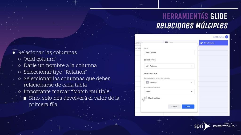 HERRAMIENTAS GLIDE Relaciones Múltiples ● Relac...