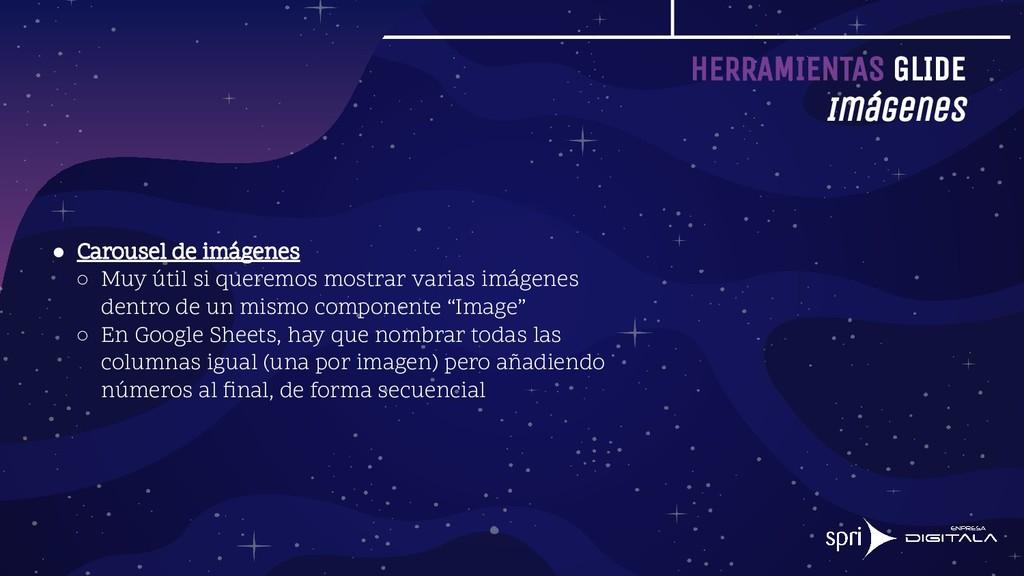 HERRAMIENTAS GLIDE Imágenes ● Carousel de imáge...