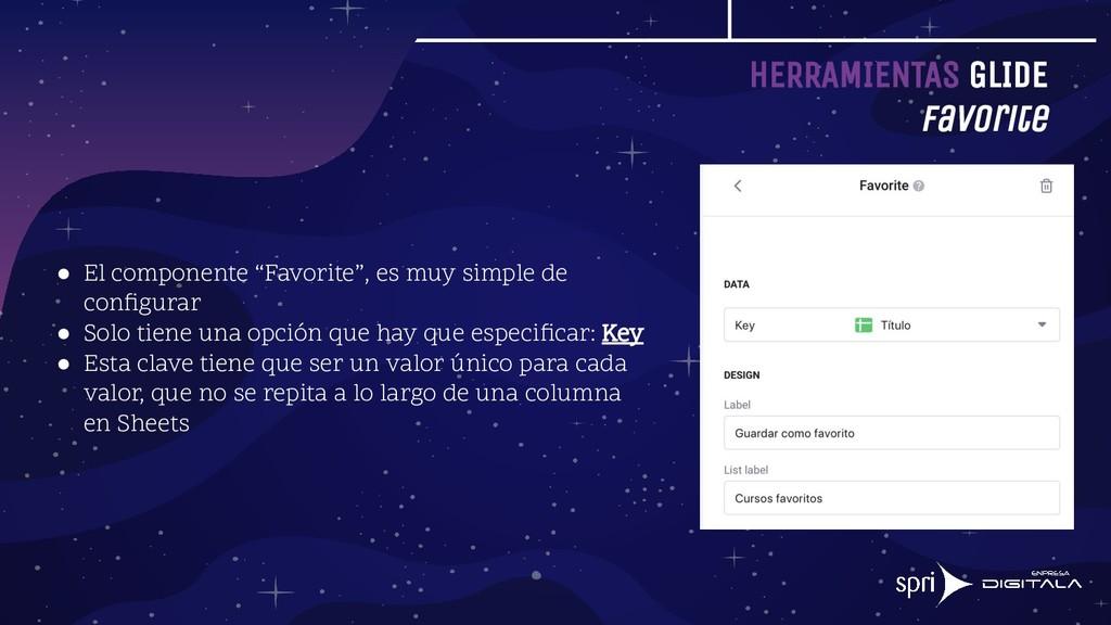 """HERRAMIENTAS GLIDE Favorite ● El componente """"Fa..."""