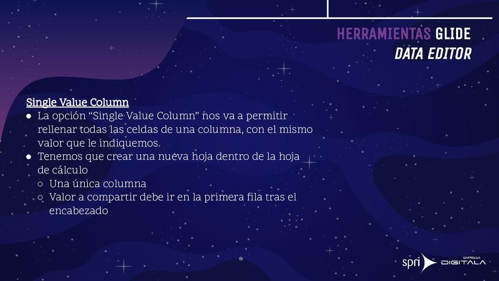 HERRAMIENTAS GLIDE DATA EDITOR Single Value Col...