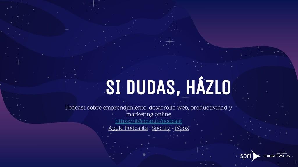 SI DUDAS, HÁZLO Podcast sobre emprendimiento, d...