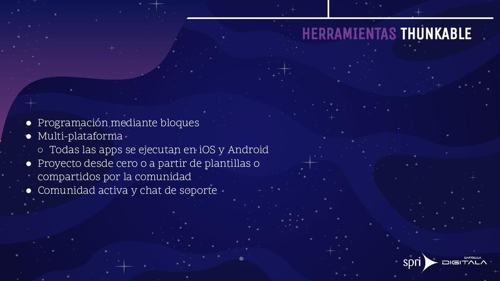 HERRAMIENTAS THUNKABLE ● Programación mediante ...