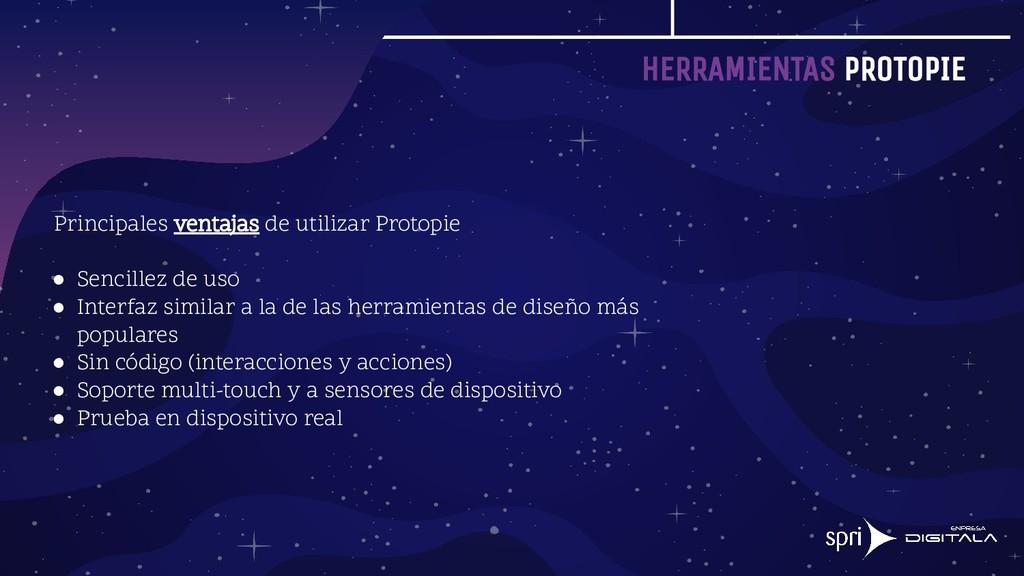 HERRAMIENTAS PROTOPIE Principales ventajas de u...