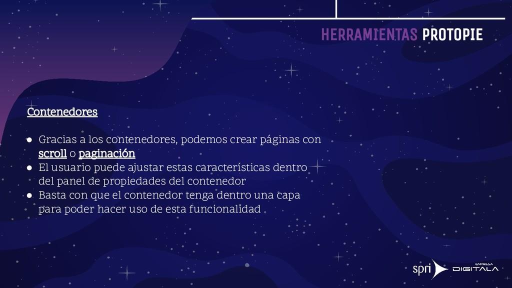 HERRAMIENTAS PROTOPIE Contenedores ● Gracias a ...