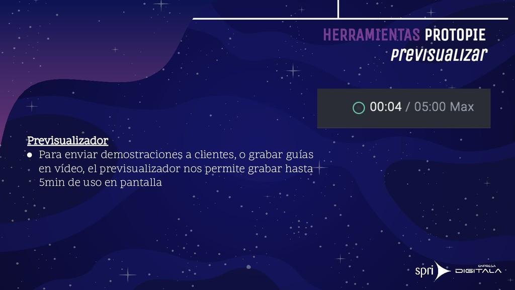 HERRAMIENTAS PROTOPIE Previsualizar Previsualiz...