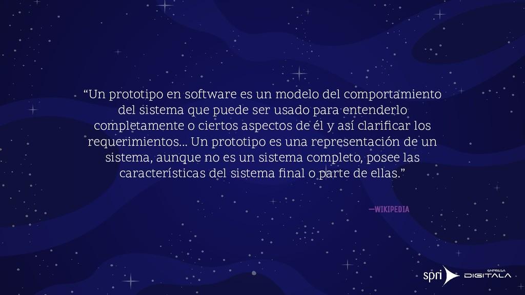 """""""Un prototipo en software es un modelo del comp..."""