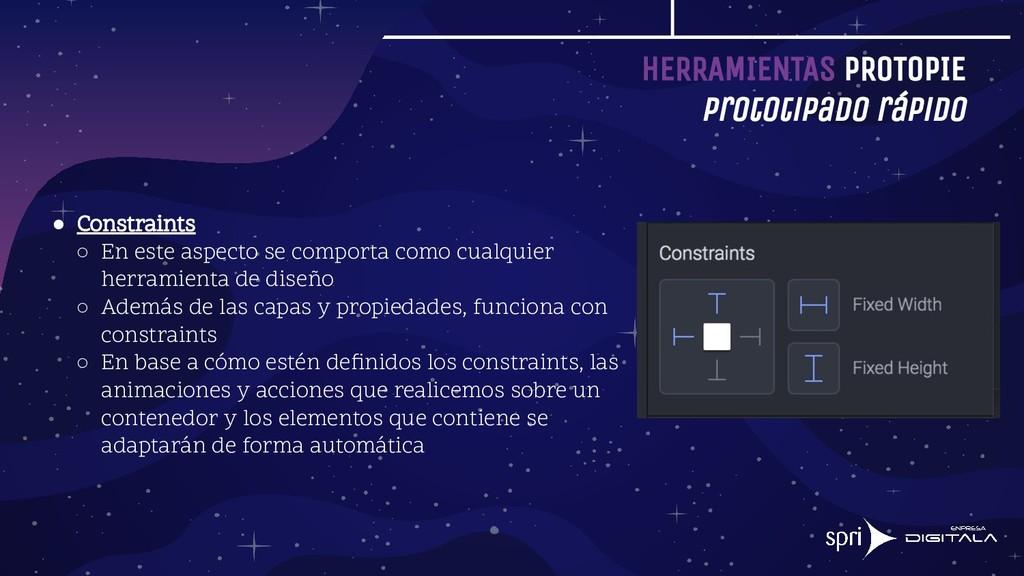 HERRAMIENTAS PROTOPIE Prototipado rápido ● Cons...