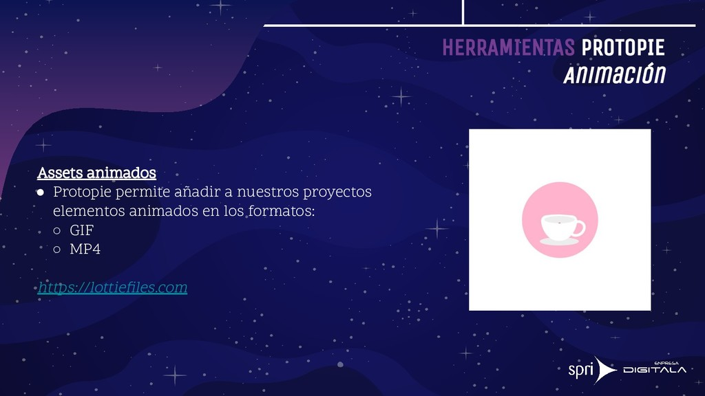 HERRAMIENTAS PROTOPIE Animación Assets animados...