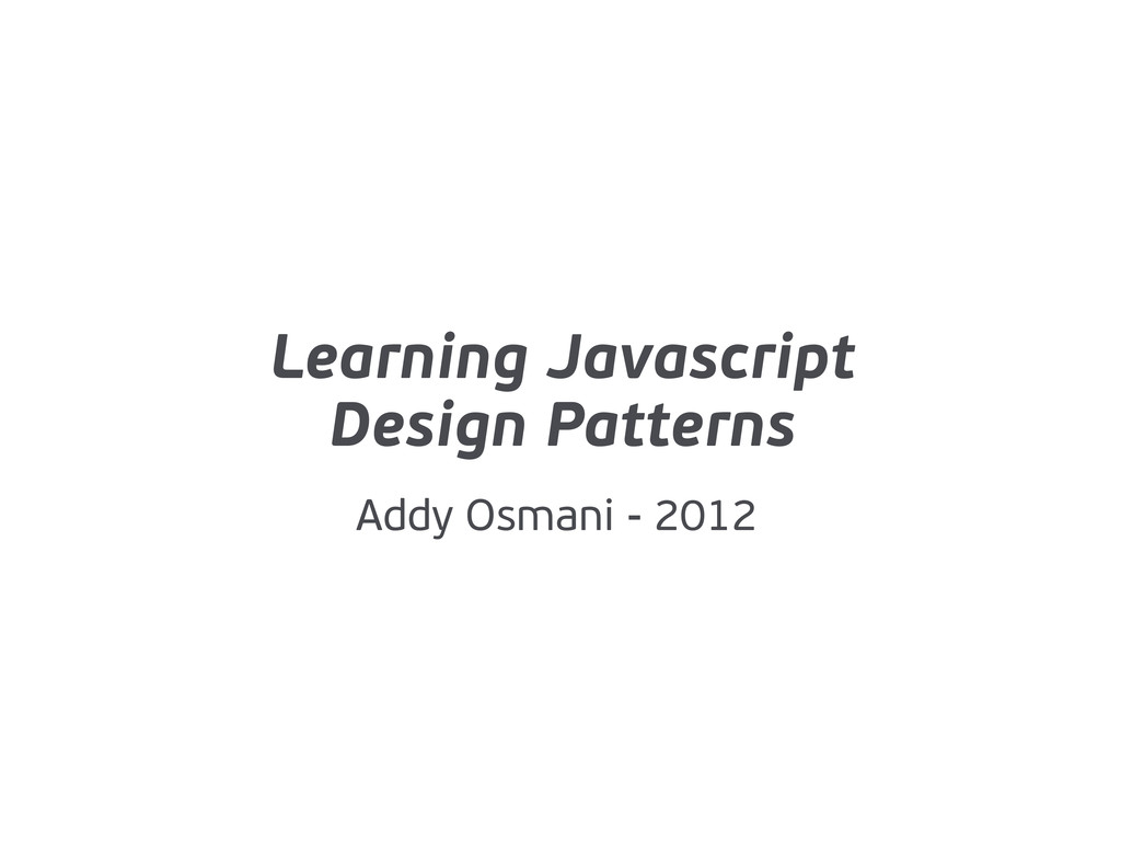 Learning Javascript Design Patterns Addy Osmani...